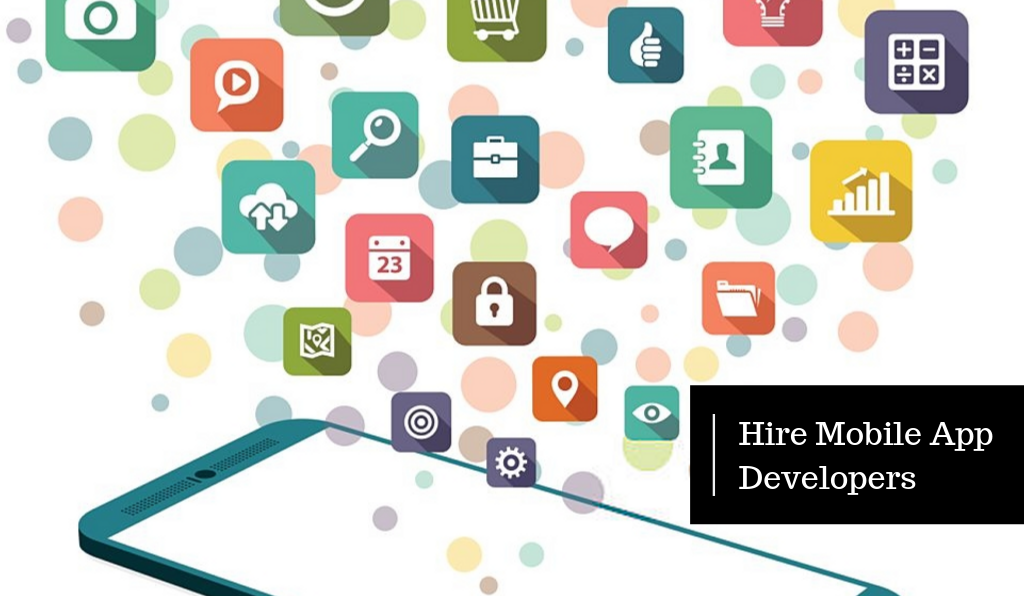 How to Hire Mobile App Developers for Best App Development