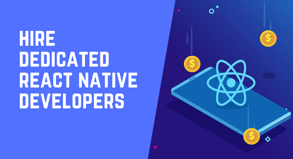 Reason to Hire React Native App Developers