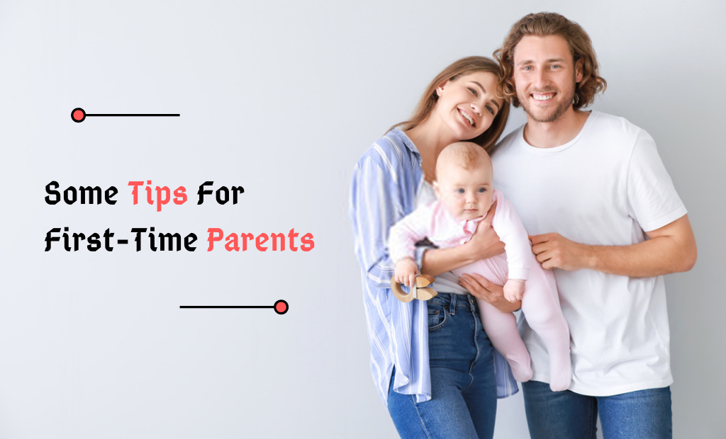 Some Tips For First-Time Parents