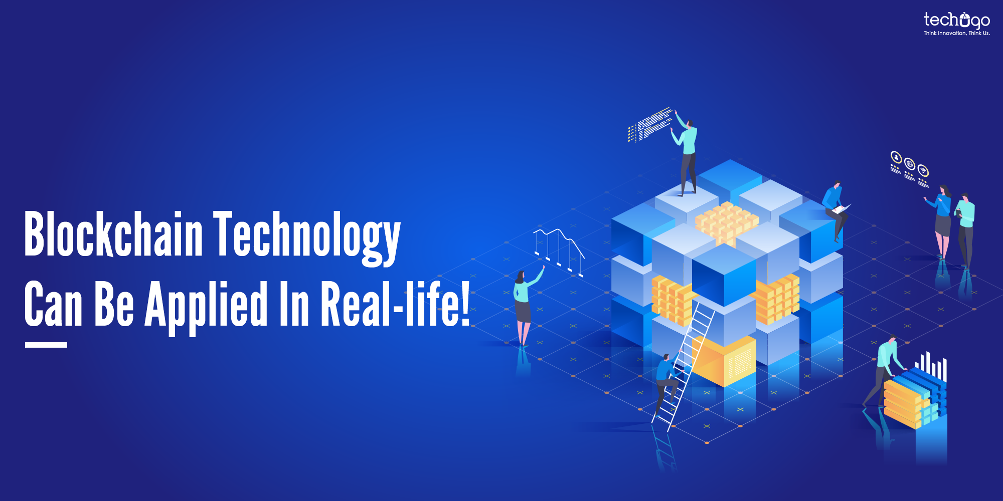 Blockchain Technology Can Be Applied In Real-life!