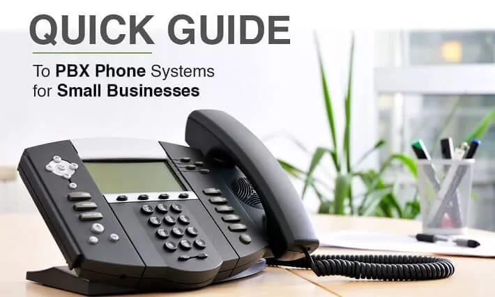 Quick Guide to Hosted PBX Phone Systems Used For Business