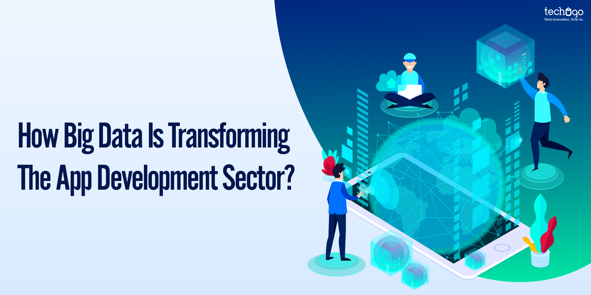 How Big Data Is Transforming The App Development Sector?