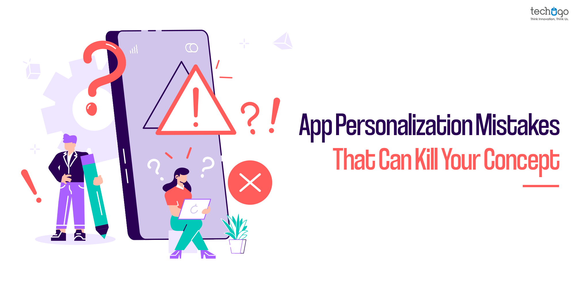 App Personalization Mistakes That Can Kill Your Concept