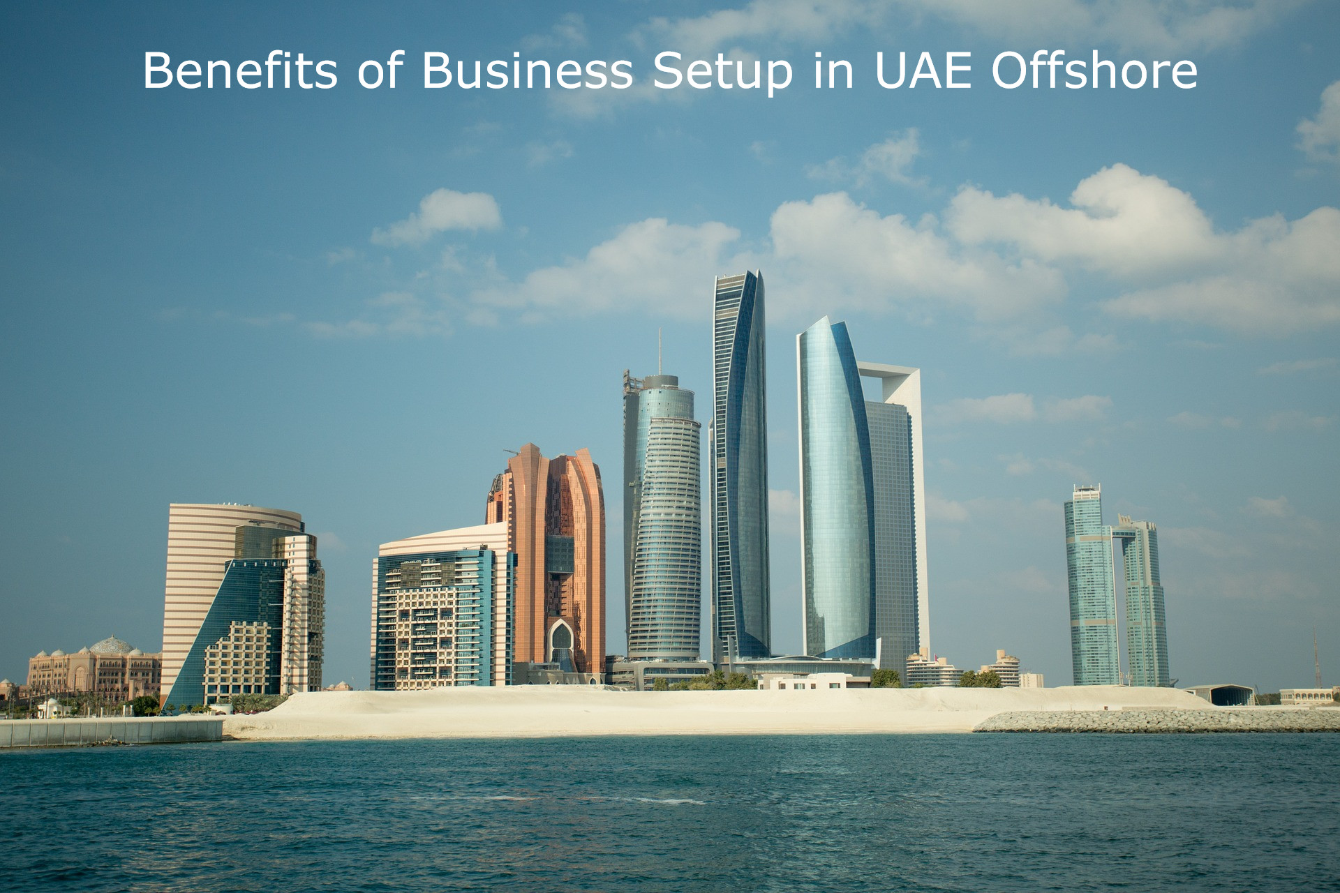 Benefits of Business Setup in UAE Offshore
