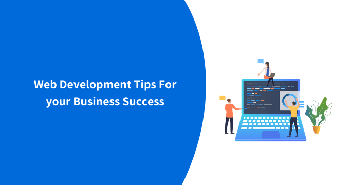 Web Development Tips For your Business Success