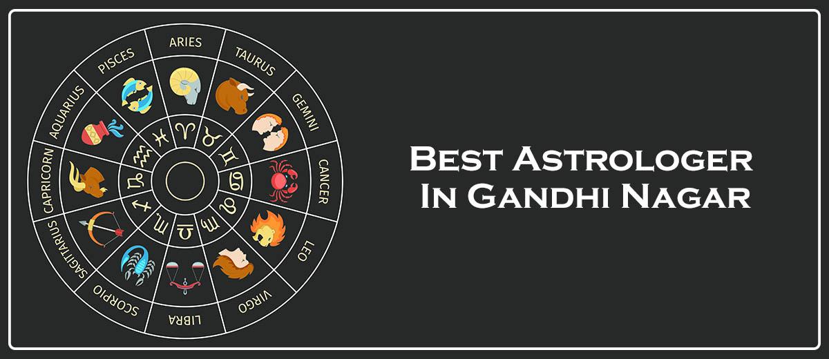 Best Astrologer in Gandhi Nagar   Famous Astrologer in Gandhi Nagar